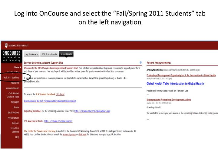 """Log into OnCourse and select the """"Fall/Spring 2011 Students"""" tab on the left navigation"""