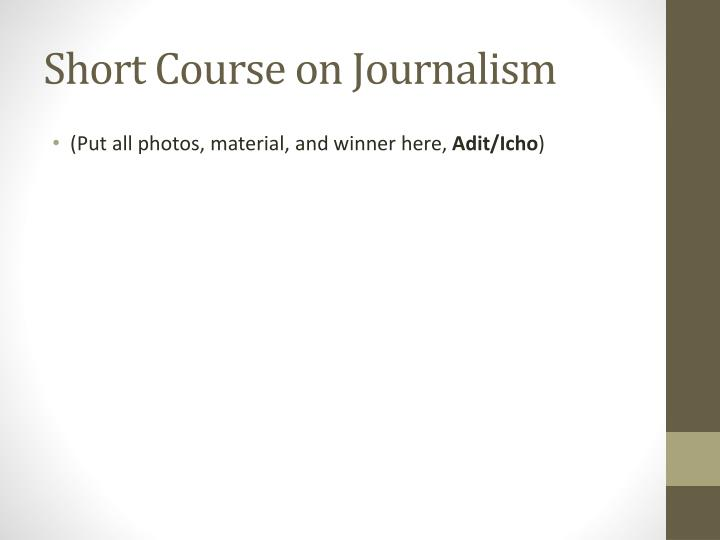 Short Course on Journalism