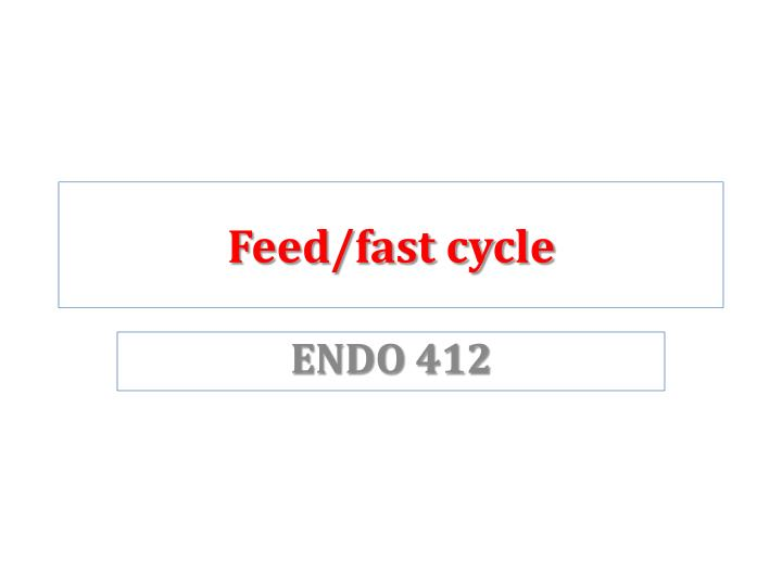 feed fast cycle