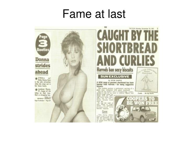 Fame at last