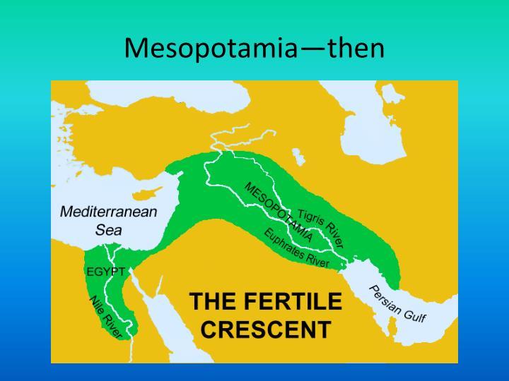 Mesopotamia—then
