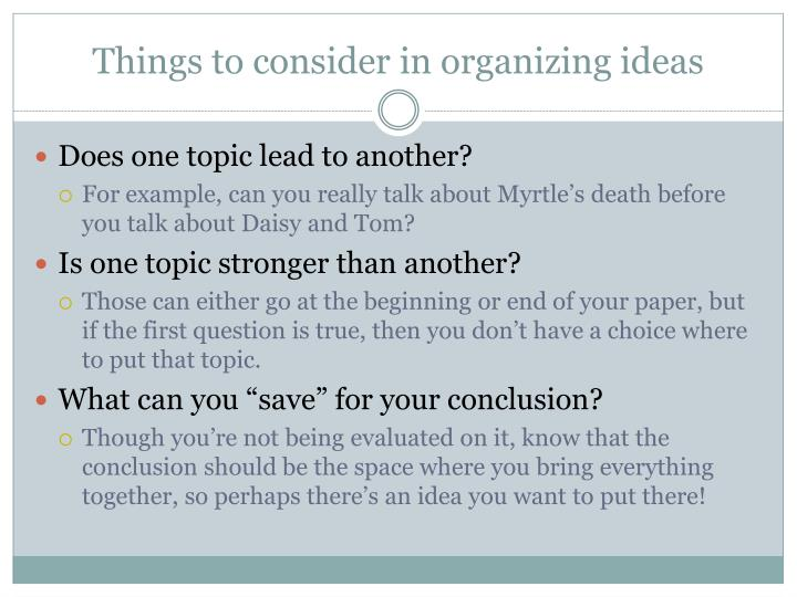 Things to consider in organizing ideas
