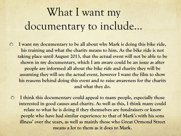 What I want my documentary to include…