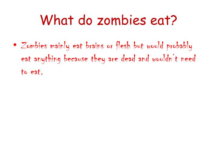 What do zombies eat?
