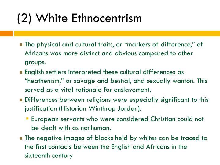 (2) White Ethnocentrism