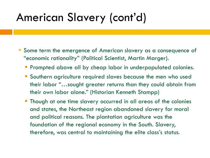 American Slavery (cont'd)