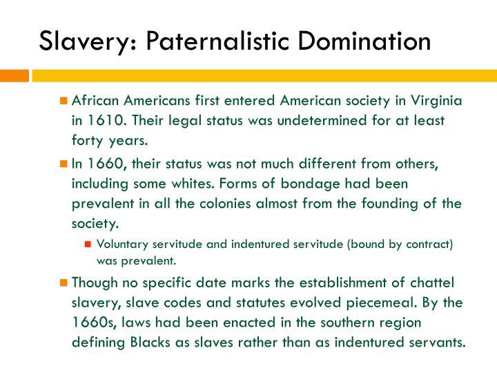 Slavery: Paternalistic Domination