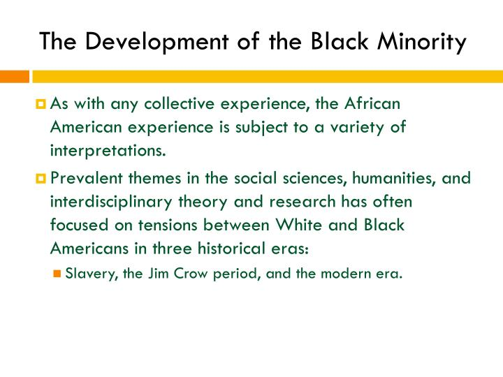 The Development of the Black Minority