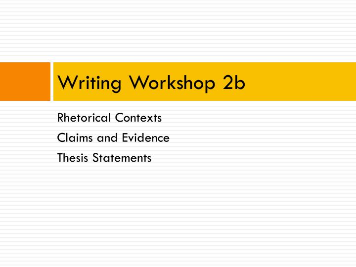 Writing Workshop 2b