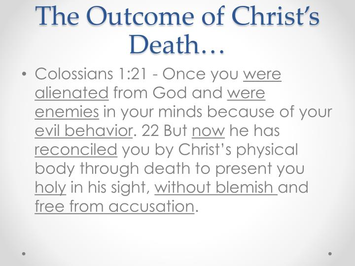 The Outcome of Christ's Death…