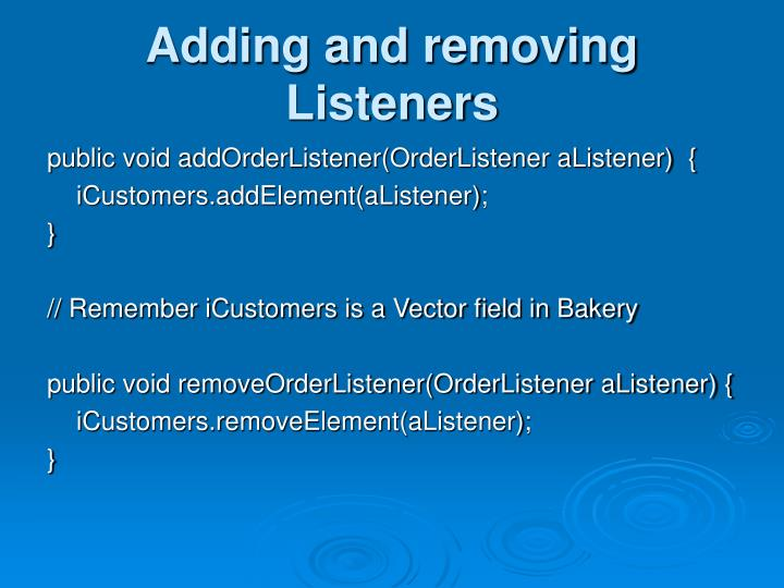 Adding and removing Listeners