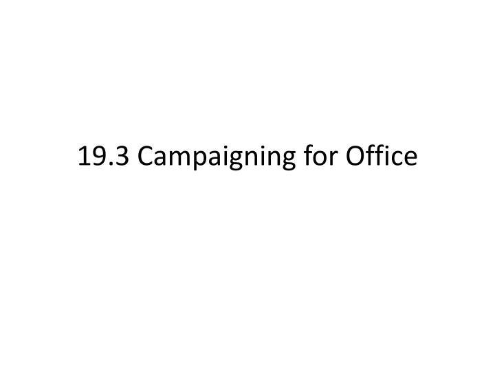 19 3 campaigning for office
