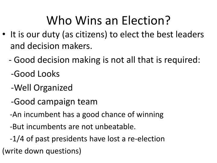 Who Wins an Election?