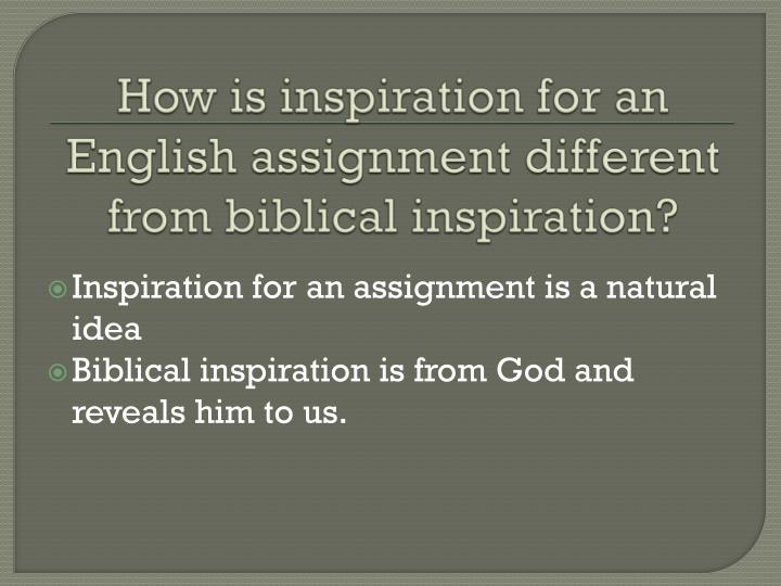 How is inspiration for an English assignment different from biblical inspiration?