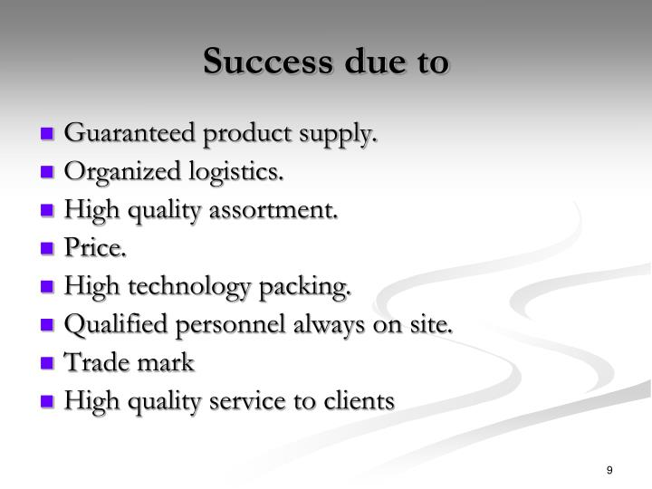Success due to