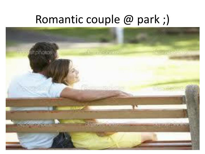 Romantic couple @ park ;)