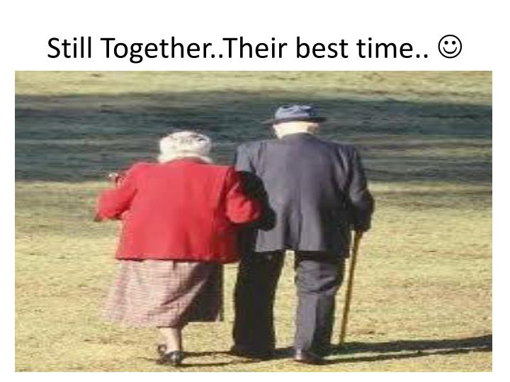Still Together..Their best time..