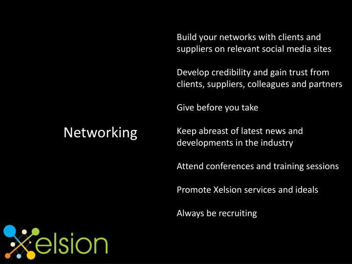 Build your networks with clients and suppliers on relevant social media sites