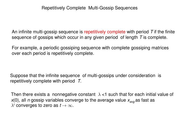 Repetitively Complete  Multi-Gossip Sequences