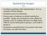 matched pair designs