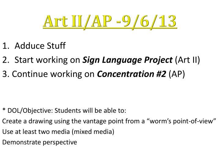Art II/AP -9/6/13