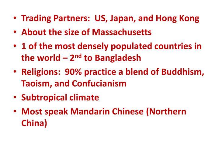 Trading Partners:  US, Japan, and Hong Kong