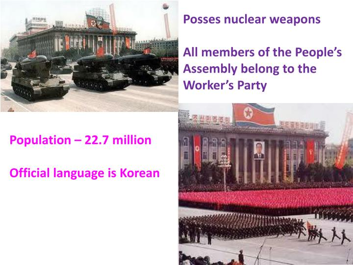 Posses nuclear weapons