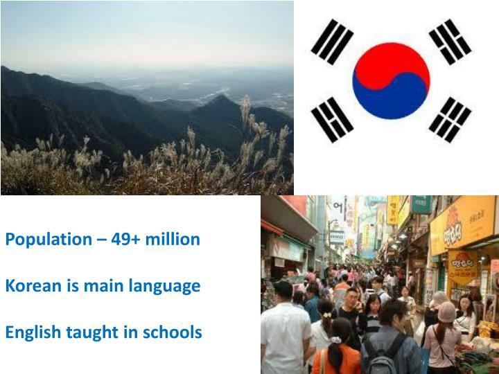 Population – 49+ million