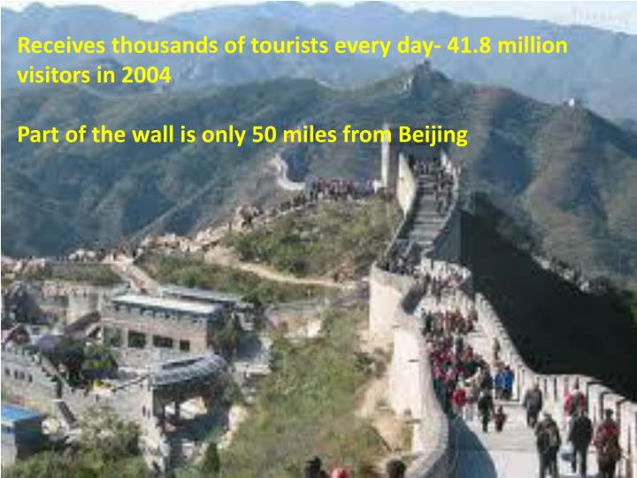 Receives thousands of tourists every day- 41.8 million visitors in 2004