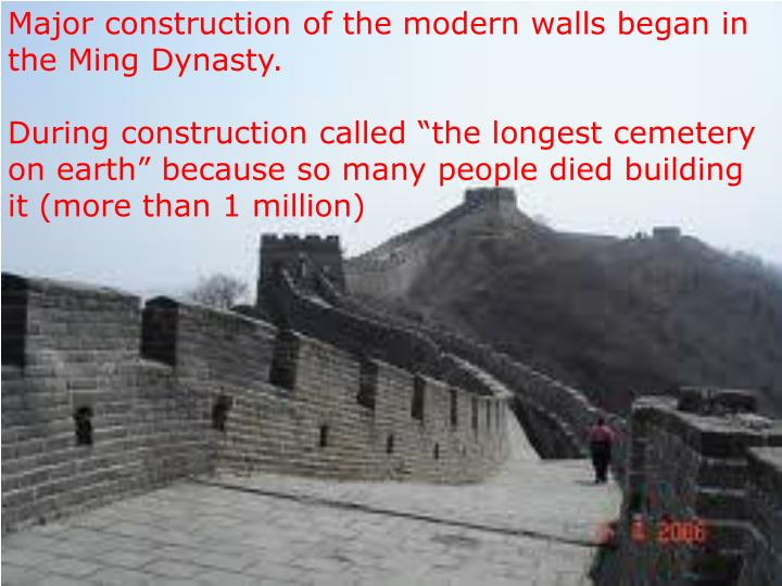 Major construction of the modern walls began in the Ming Dynasty.