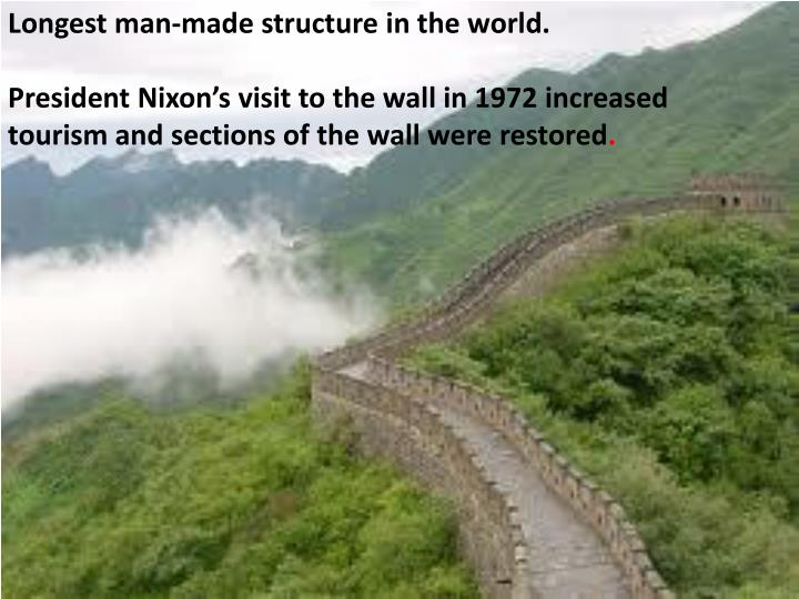 Longest man-made structure in the world.