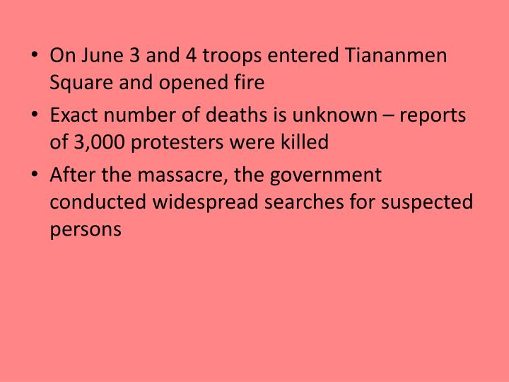On June 3 and 4 troops entered Tiananmen Square and opened fire