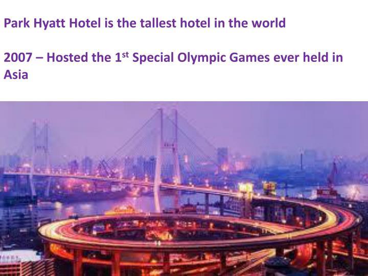 Park Hyatt Hotel is the tallest hotel in the world