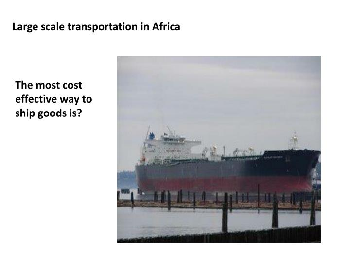 Large scale transportation in Africa
