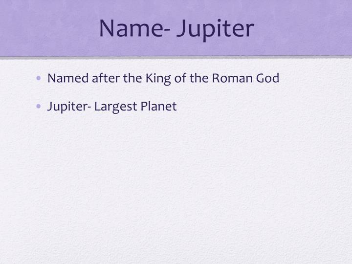 Name- Jupiter
