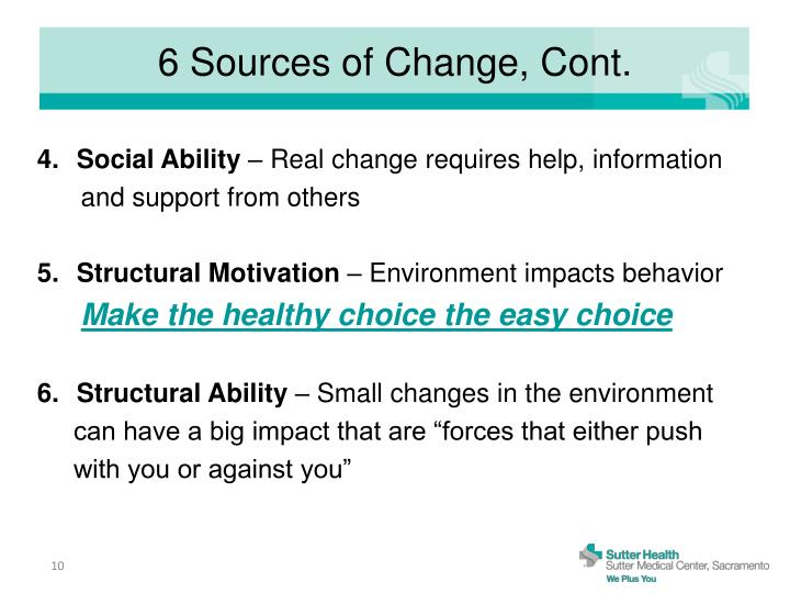 6 Sources of Change, Cont.