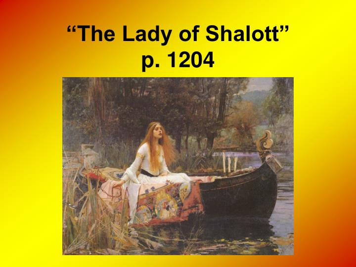 The lady of shalott p 1204