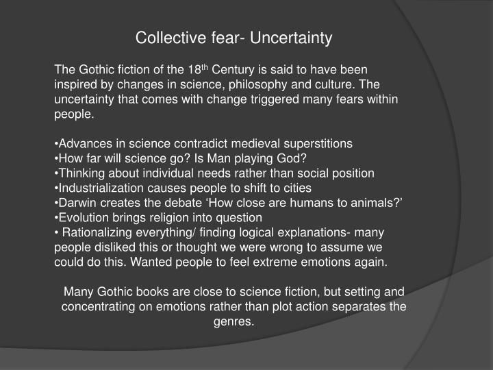 Collective fear- Uncertainty