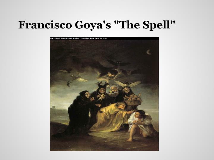 "Francisco Goya's ""The Spell"""
