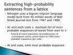 extracting high probability sentences from a lattice