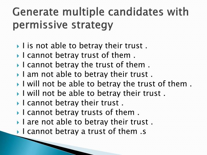 Generate multiple candidates with permissive strategy