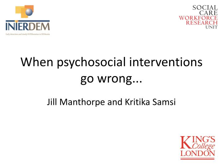 when psychosocial interventions go wrong