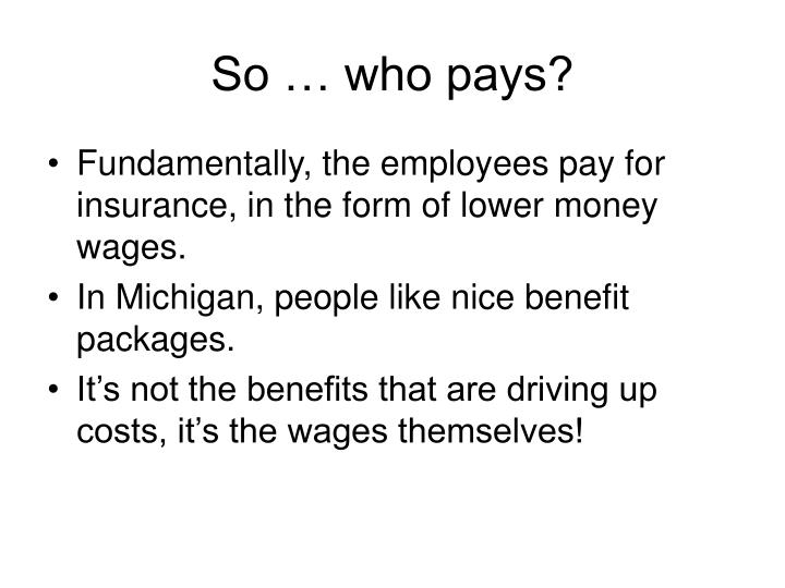 So … who pays?