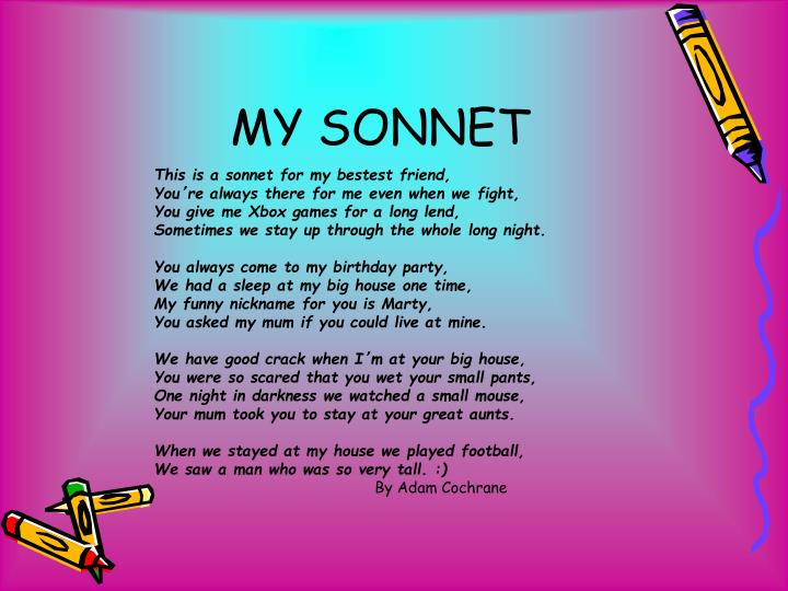 This is a sonnet for my bestest friend,