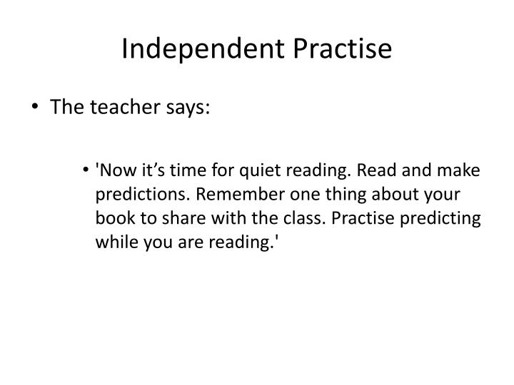 Independent Practise