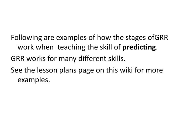 Following are examples of how the stages