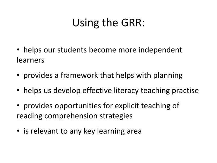 Using the GRR: