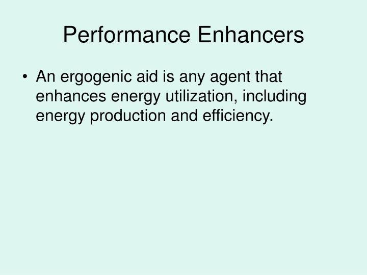 Performance Enhancers