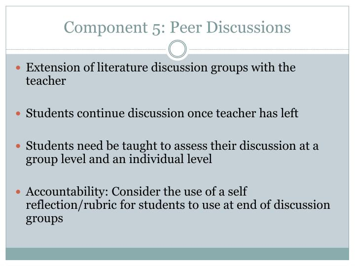 Component 5: Peer Discussions