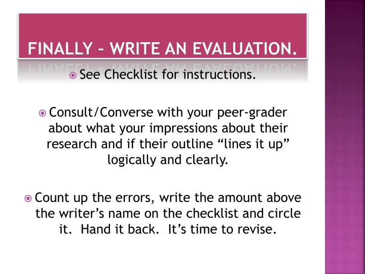 Finally – Write an evaluation.